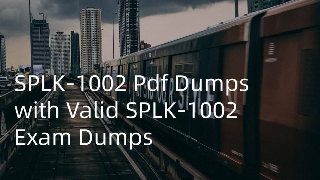 valid SPLK-1002 exam dumps